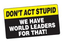 Stupid Politicians